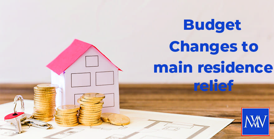 Budget changes to main residence relief