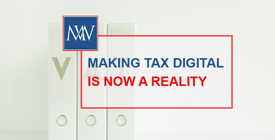 MAKING TAX DIGITAL IS NOW A REALITY