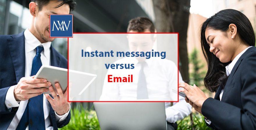 Instant messaging versus email