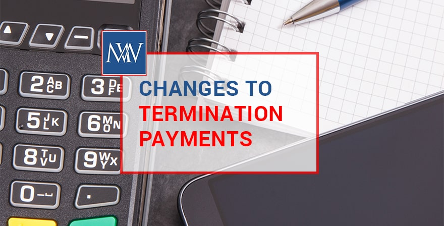 changes to termination payments