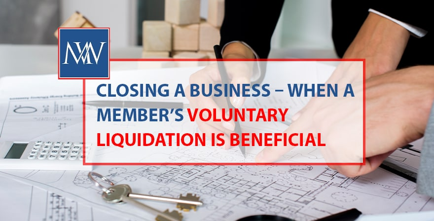 Closing a business when a member's voluntary liquidation is beneficial