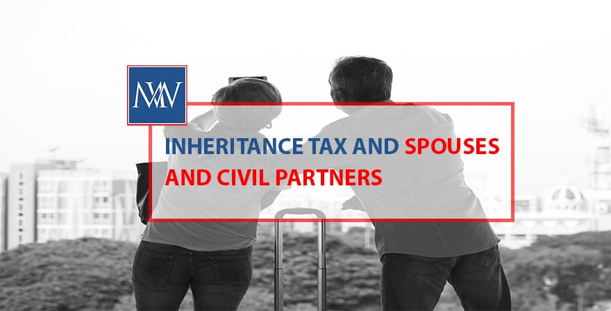 Inheritance tax and spouses and civil partners