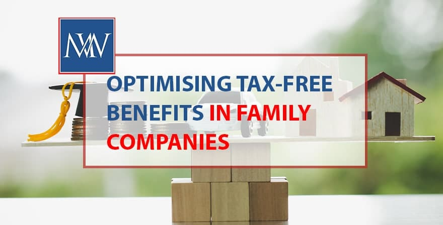 optimising tax free benefits in family companies