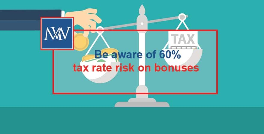 Be aware of 60% tax rate risk on bonuses Personal tax allowances
