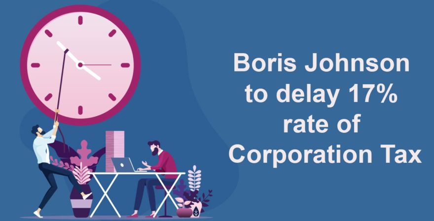 Boris Johnson to delay 17% rate of Corporation Tax