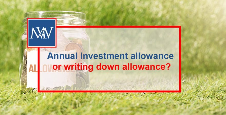 Annual investment allowance or writing down allowance?