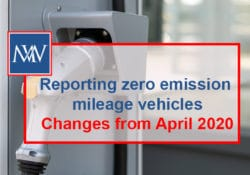 Reporting zero emission mileage vehicles – Changes from April 2020