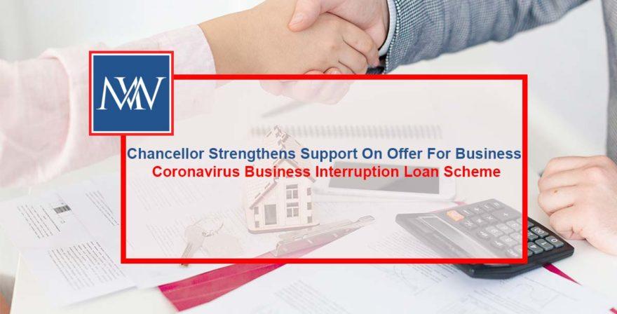 Chancellor Strengthens Support On Offer For Business Coronavirus Business Interruption Loan Scheme
