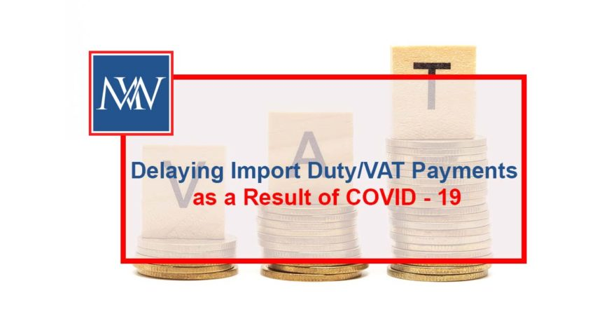 Delaying Import Duty/VAT Payments as a Result of COVID - 19