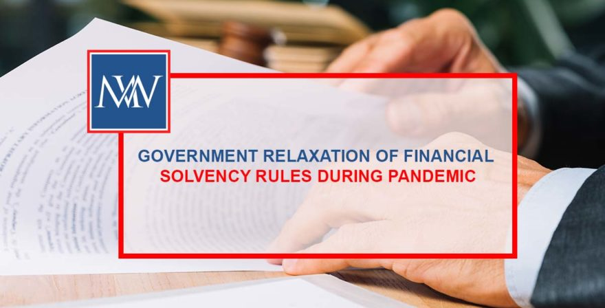 GOVERNMENT RELAXATION OF FINANCIAL SOLVENCY RULES DURING PANDEMIC