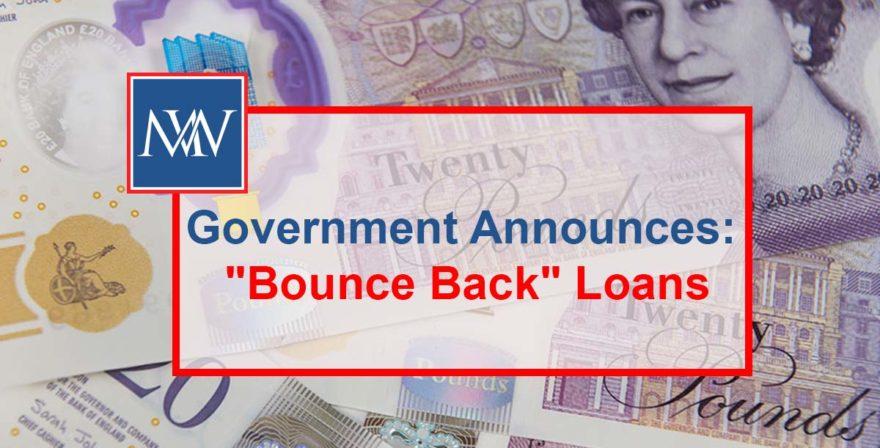 "Government Announces: ""Bounce Back"" Loans"