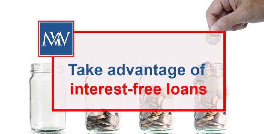 Take advantage of interest-free loans