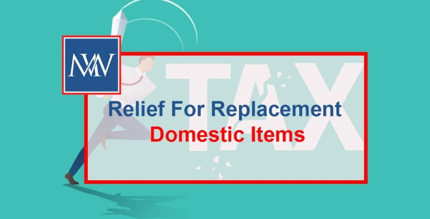 Relief for replacement domestic items