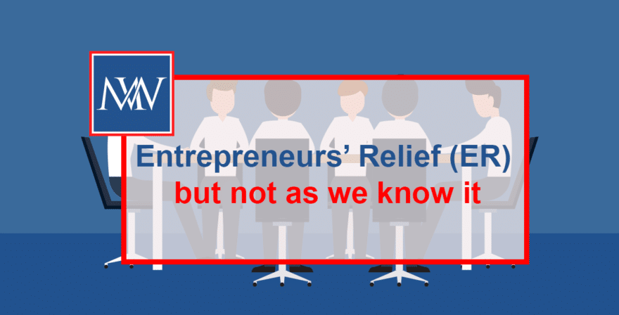 Entrepreneurs' Relief (ER) but not as we know it