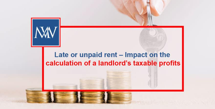 Late or unpaid rent – Impact on the calculation of a landlord's taxable profits