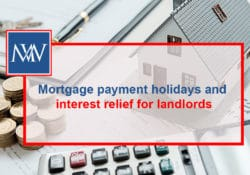 Mortgage payment holidays and interest relief for landlords