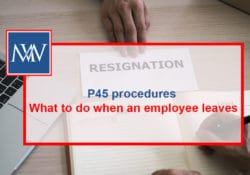 P45 procedures – What to do when an employee leaves