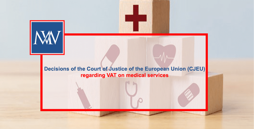 Decisions of the Court of Justice of the European Union (CJEU) regarding VAT on medical services