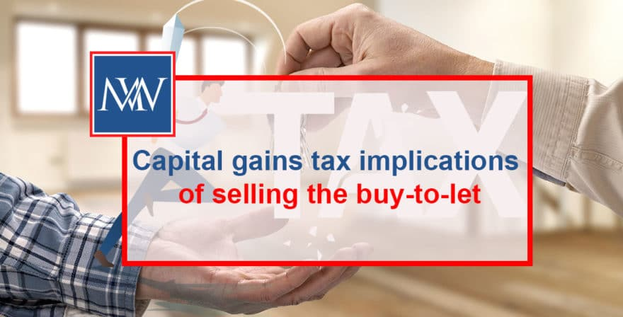 Capital gains tax implications of selling the buy-to-let