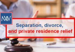 Separation, divorce, and private residence relief