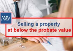 Selling at property at below the probate value