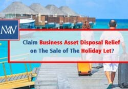 Can You Claim Business Asset Disposal Relief on The Sale of The Holiday Let