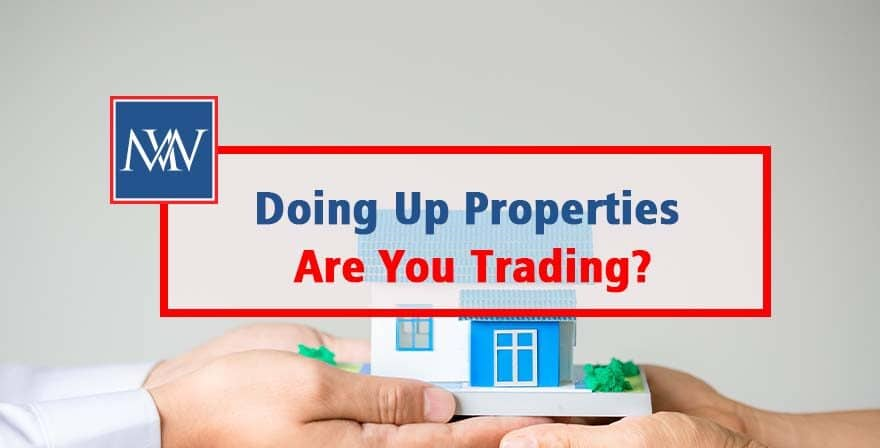 Doing Up Properties – Are You Trading