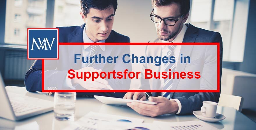Further Changes in Supportsfor Business