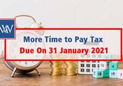 More Time to Pay Tax Due On 31 January 2021