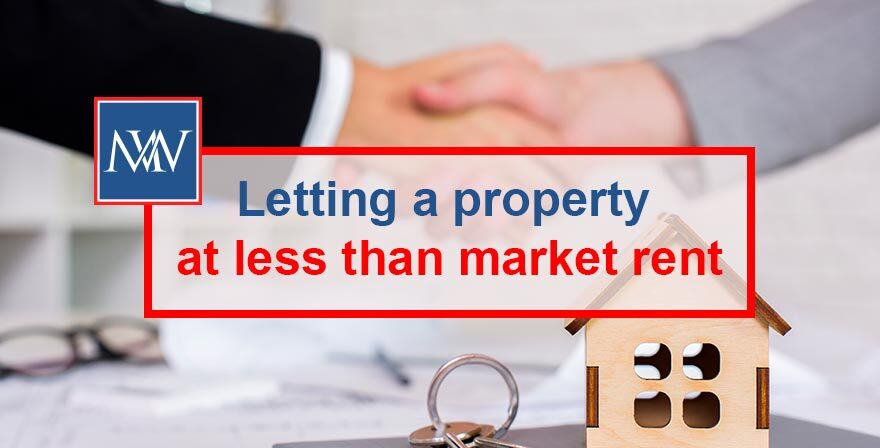 Letting a property at less than market rent