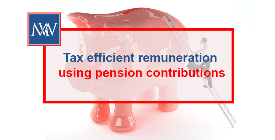 Tax efficient remuneration using pension contributions