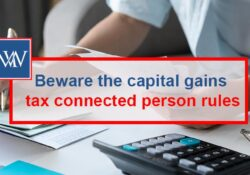Beware the capital gains tax connected person rules