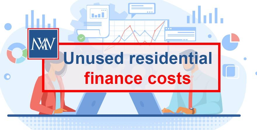 Unused residential finance costs