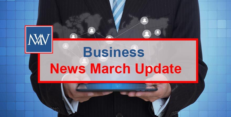 Business News March Update