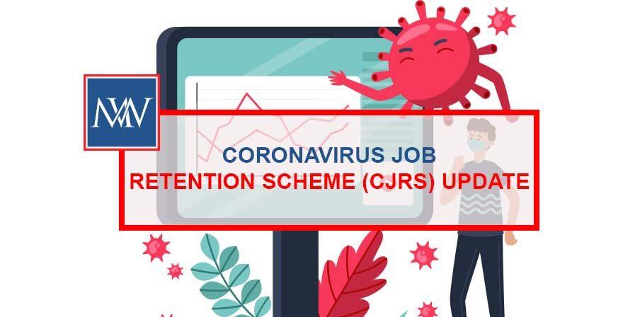Coronavirus job retention scheme (CJRS) Update
