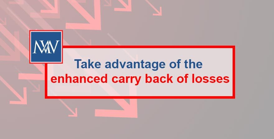 Take advantage of the enhanced carry back of losses