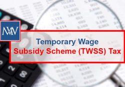 Temporary Wage Subsidy Scheme (TWSS) Tax