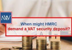 When might HMRC demand a VAT security deposit?